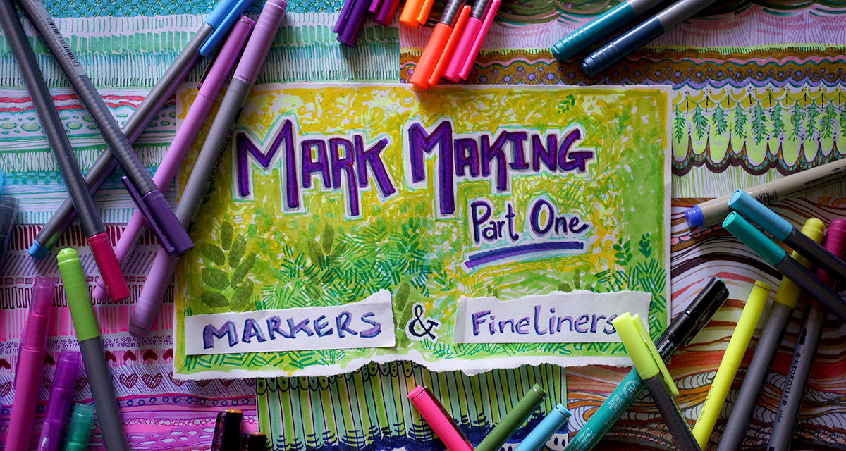 Marking Making Part 1 title card, with supplies and drawings arranged in flat lay photo