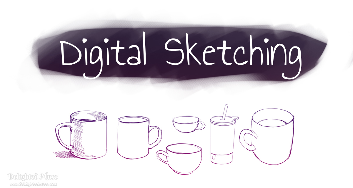 Contour drawings of mugs and a water cup with a straw, with the words Digital Sketching