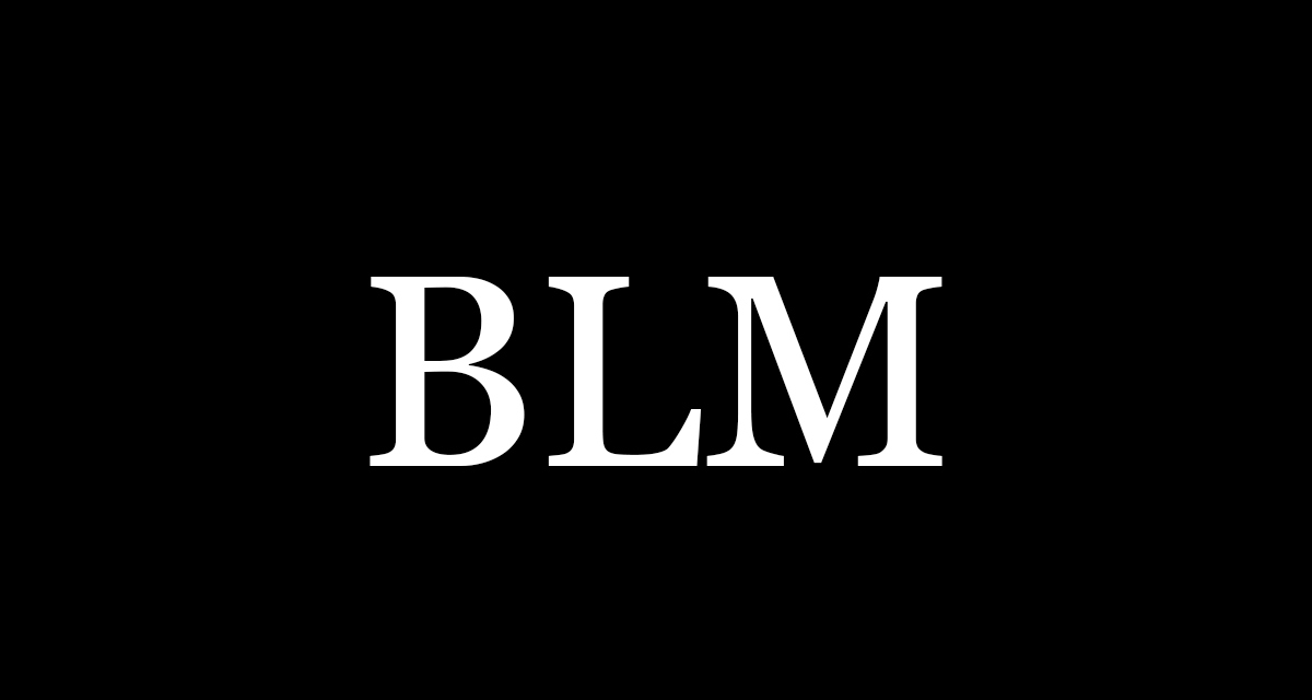 Black background with white letter BLM
